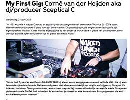my first gig sceptical c marcelineke - My First Gig Corné van der Heijden aka DJ/producer Sceptical C (NL)