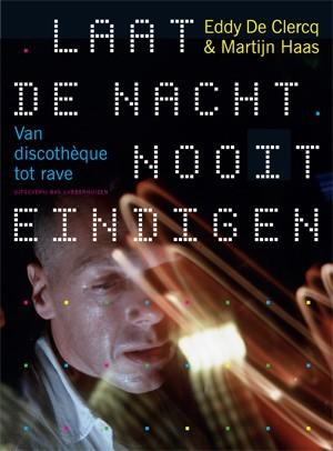 cover boek laat de nacht nooit eindigen - Eddy De Clercq: Laat de Nacht Nooit Eindigen